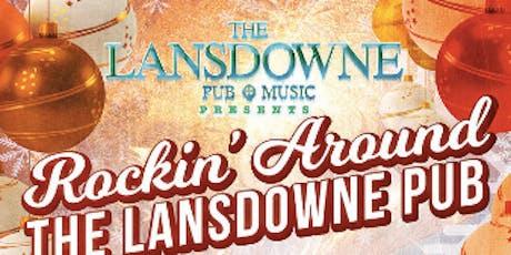 Rockin' Around The Lansdowne Pub! tickets