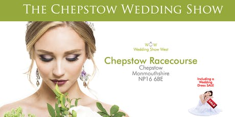 The Chepstow Wedding Show 16th February 2020 tickets