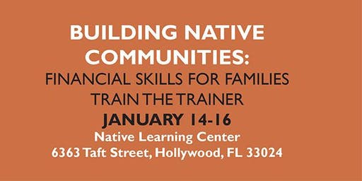 Building Native Communities: Financial Skills for Families  Jan 14 - 16
