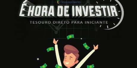 """""""Aprendendo a investir no tesouro direto"""" ingressos"""