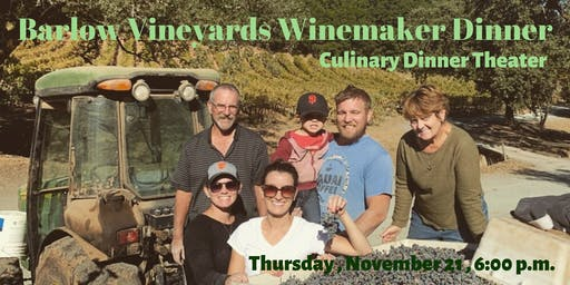 Barlow Vineyards Winemaker Dinner| Culinary Dinner Theater