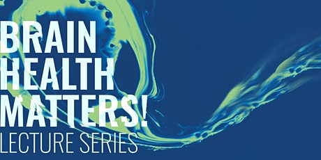 Brain Health Matters! | Lecture Series tickets