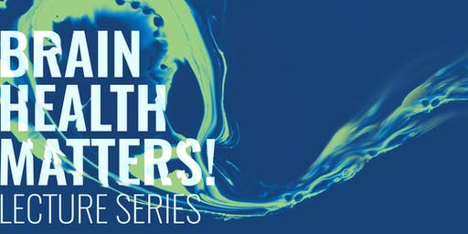 Brain Health Matters! | Lecture Series