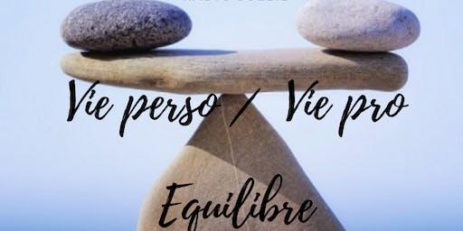 Equilibre Vie privée / Vie professionnelle, on en parle?