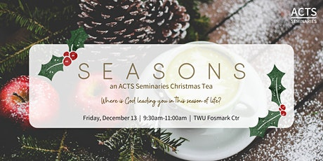 ACTS Seminaries Christmas Tea Open House  tickets
