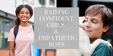 Raising Confident Girls and Empathetic Boys tickets