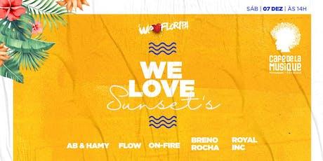 We Love Sunset  07/12- Café de La Musique Floripa ingressos