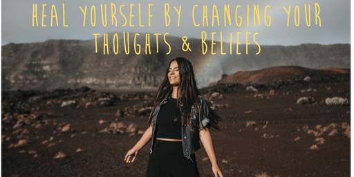 Heal Yourself By Changing Your Thoughts and Beliefs  -  Rangiora