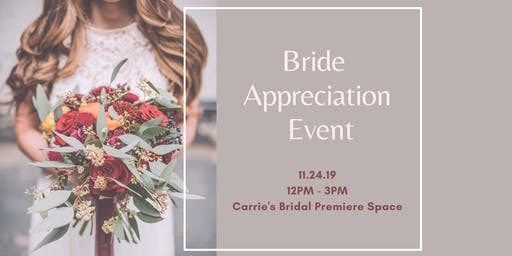 Carrie's Bridal Bride Appreciation Event