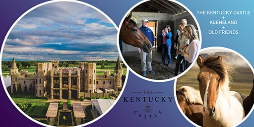 Keeneland, Old Friends & Castle Royal Excursion @ The Kentucky Castle