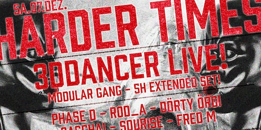 Harder Times - 3Ddancer >5h live Wahnsinn!