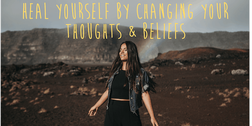 Heal Yourself By Changing Your Thoughts and Beliefs - Christchurch