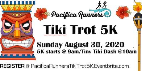 Pacifica Runners Tiki Trot 5K & Bella's Tiny Tiki Dash 2020 tickets