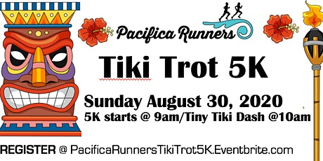 Pacifica Runners Tiki Trot 5K & Bella's Tiny Tiki Dash 2020 tickets