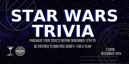 Star Wars Trivia - Dec 16, 7:30pm - Hudsons Lethbridge