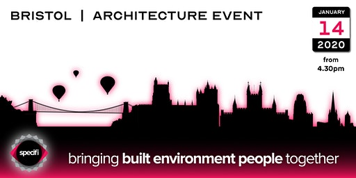 Specifi Bristol - ARCHITECTURE EVENT