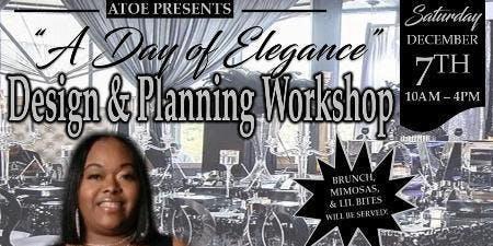 "ATOE ""A Day Of Elegance "" Houston Design & Planning Workshop"