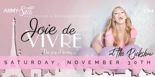 "Army of Sass presents ""Joie de Vivre: The Joy of Living"""