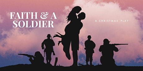 CHRISTMAS PLAY: Faith & A Solider tickets