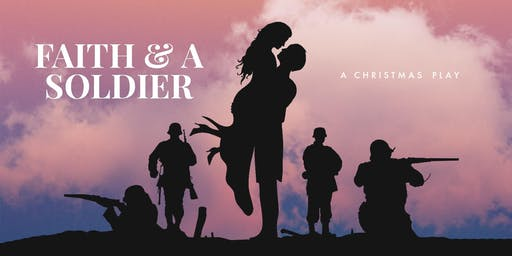 CHRISTMAS PLAY: Faith & A Solider