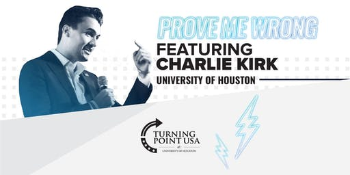 Charlie Kirk: Prove Me Wrong at University of Houston