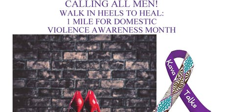 "5th Annual ""In Heels 2 Heal"" 1 Mile Walk For Domestic Violence Awareness Month tickets"