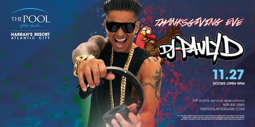 DJ Pauly D | Thanksgiving Eve at The Pool REDUCED Guestlist