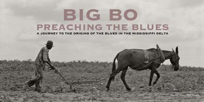 Preaching the Blues met Big Bo