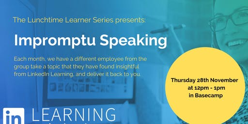 Impromptu Speaking - Lunchtime learner session