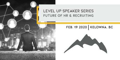 Level Up: Future of HR & Recruiting tickets