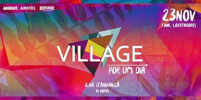 Village por um dia | Final da Libertadores