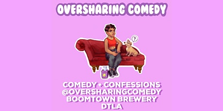 Oversharing Comedy Session 24: A Stand-Up Comedy Show with Confessions tickets