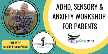 The Perfect Storm - ADHD, Sensory & Anxiety Workshop tickets