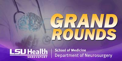 LSUHS Neurosurgery December 2019 Grand Rounds