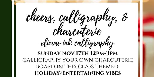 CHEERS, CALLIGRAPHY & CHARCUTERIE WITH ELIEMAE INK CALLIGRAPHY