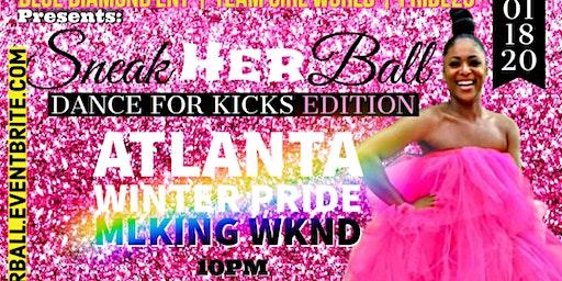 SneakHER BALL For Women Who Love Women - ATL WINTER PRIDE - MLKING WKND