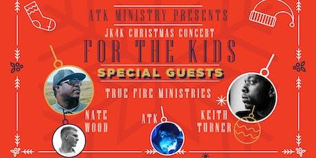 ATK Ministry Presents: JCK4K Christmas Concert tickets