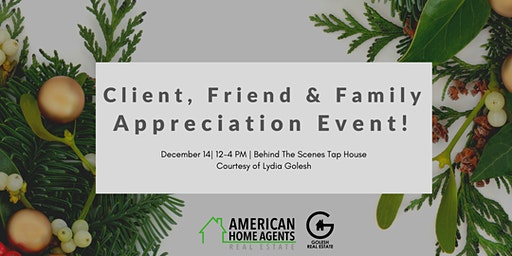 Client, Friend & Family Appreciation Event!
