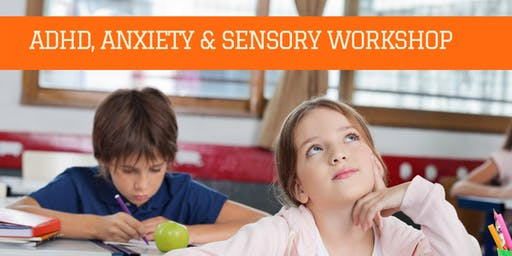 ADHD, Anxiety, & Sensory Processing Workshop for Parents