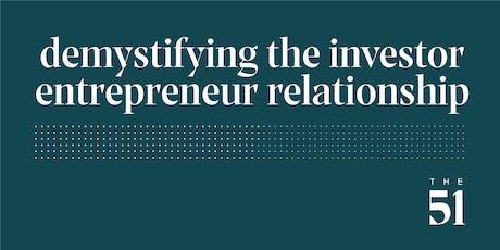 Demystifying the Investor Entrepreneur Relationship tickets