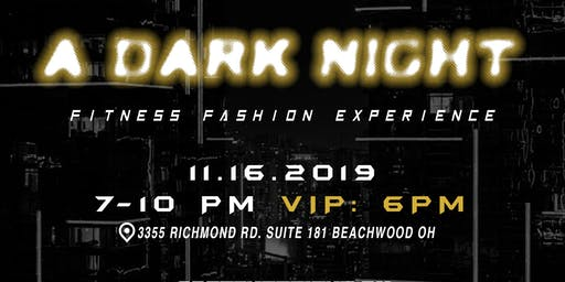A Dark Night: Fitness Fashion Experience