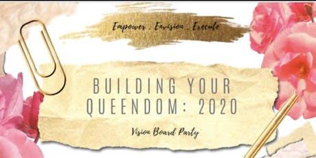 Building Your Queendom: 2020 Vision Board Party tickets