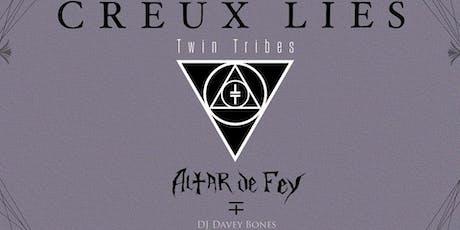 Creux Lies/Twin Tribes/Altar De Fey tickets