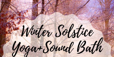 Winter Solstice Candlelight Yoga + Sound Bath Retreat