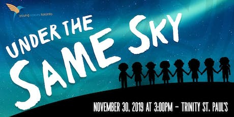 Young Voices Toronto presents - Under The Same Sky tickets