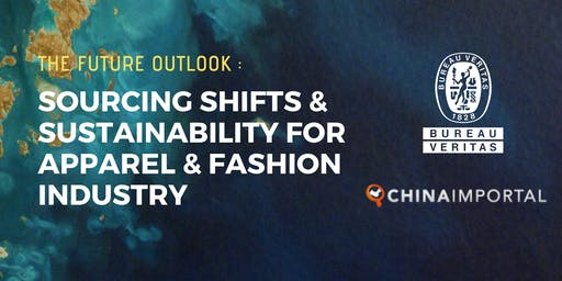 The Future Outlook:  Sourcing Shifts & Sustainability For Apparel Industry