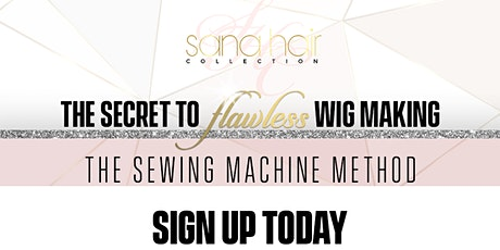 D.C. The Secret To Flawless Wig Making (The Sewing Machine Method) tickets