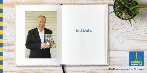 Meet Ted Duhs - Brisbane Square Library