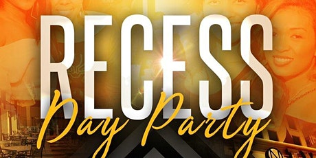 Recess Friday Day Party | A Party Life• A.C.T• King Ent• Kwagi Heath• FVG tickets