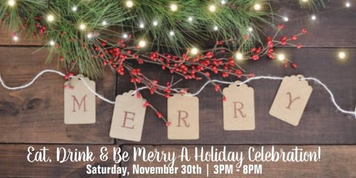 Eat, Drink, & Be Merry, A Holiday Celebration